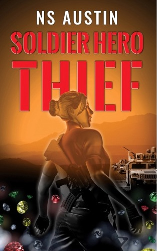 Soldier Hero Thief, a book by NS Austin